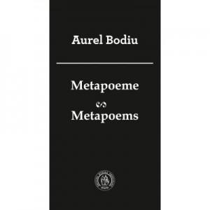 Metapoeme. Metapoems - Aurel Bodiu