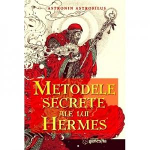 Metodele secrete ale lui Hermes - Astronin Astrofilus
