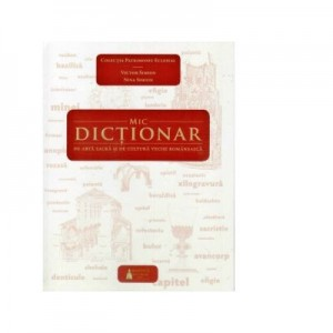 Mic dictionar de arta sacra si de cultura veche romaneasca - Victor Simion, Nina Simion
