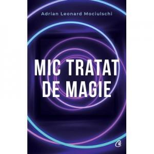 Mic tratat de magie - Adrian Leonard Mociulschi