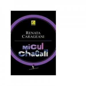 Micul Chagall - Renata Carageani