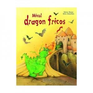 Micul dragon fricos - Patricia Mennen, Betina Gotzen-Beek
