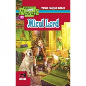 Micul lord - Frances Hodgson Burnett