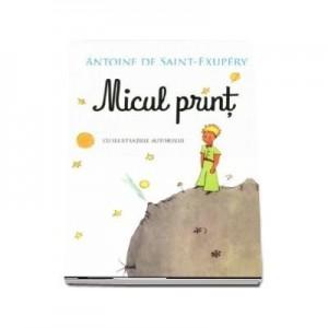 Micul Print - Cu desenele autorului - Antoine De Saint Exupery