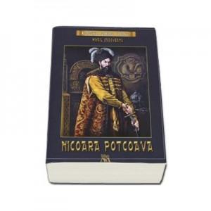 Nicoara Potcoava - Mihail Sadoveanu (Colectia, romane istorice)
