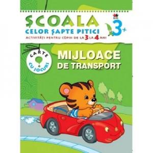Mijloace de transport (3-4 ani). Scoala celor sapte pitici