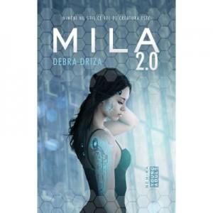 Mila 2. 0 - Debra Driza. Prima parte din serie