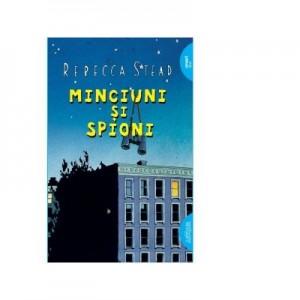 Minciuni si spioni. Paperback - Rebecca Stead