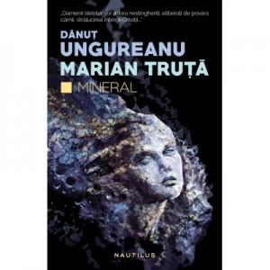 Mineral (paperback) - Danut Ungureanu, Marian Truta