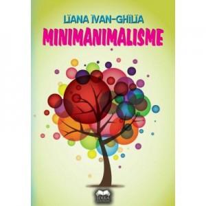 Minimanimalisme - Liana Ivan-Chilia