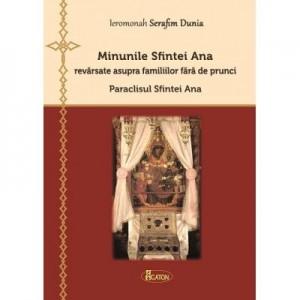 Minunile Sfintei Ana revarsate asupra familiilor fara de prunci. Paraclisul Sfintei Ana - Ieromonah Serafim Dunia