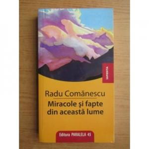 Miracole si fapte din aceasta lume - Radu Comanescu