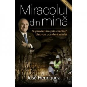Miracolul din mina - Jose Henriquez