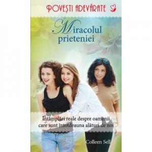 Miracolul prieteniei - Colleen Sell
