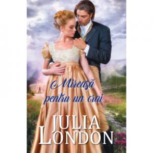Mireasa pentru un crai - Julia London