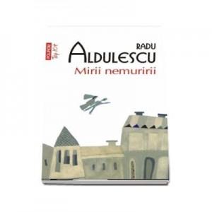 Mirii nemuririi - Radu Aldulescu