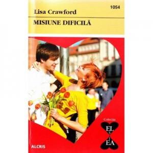 Misiune dificila - Lisa Crawford