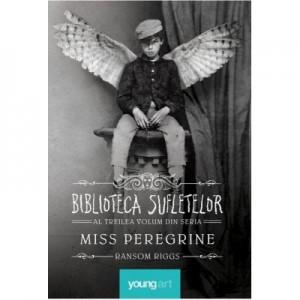 Miss Peregrine 3. Biblioteca Sufletelor - Ransom Riggs