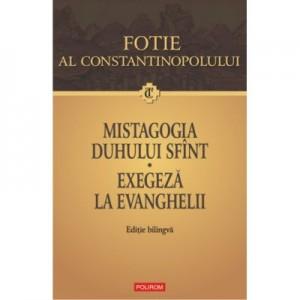 Mistagogia Duhului Sfint. Exegeze la Evanghelii - Fotie al Constantinopolului