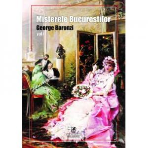 Misterele Bucurestilor, volumul I - George Baronzi