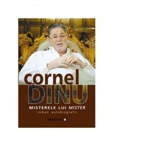 Misterele lui Mister, roman autobiografic - Cornel Dinu