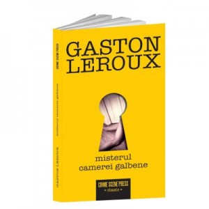 Misterul Camerei galbene - Gaston Leroux
