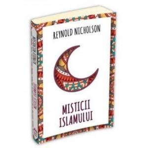 Misticii islamului - Reynold Nicholson