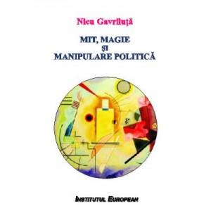 Mit, magie si manipulare politica - Nicu Gavriluta