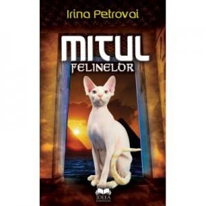 Mitul felinelor - Irina Petrovai