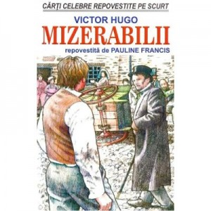 Mizerabilii - Victor Hugo, Pauline Francis