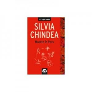 Moarte in Peru - Silvia Chindea