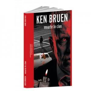 Moarte in clan - Ken Bruen