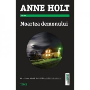 Moartea demonului - Anne Holt. Al treilea volum al seriei Hanne Wilhelmsen