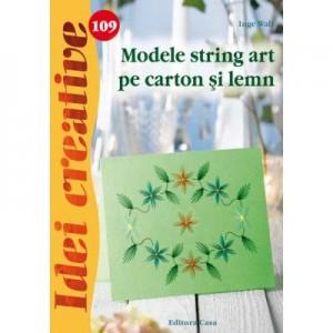 Modele string art pe carton si lemn. Idei creative 109 - Inge Walz