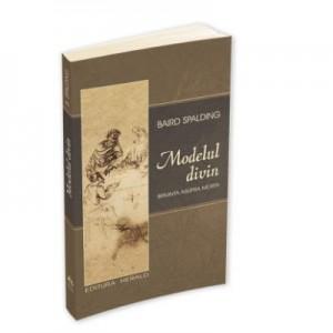 Modelul divin - Ultimele cuvinte - Biruinta asupra mortii - Baird Spalding