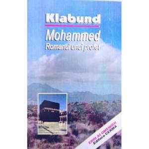 Mohammed. Romanul unui profet - Klabund