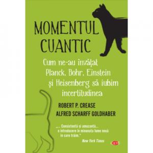 Momentul cuantic - Robert P. Crease, Alfred Scharff Goldhaber