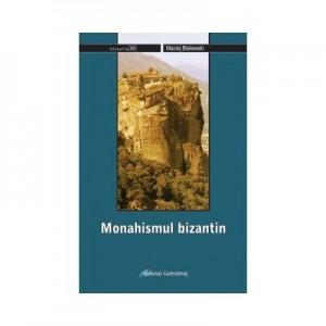 Monahismul bizantin - Bielawski Maciej