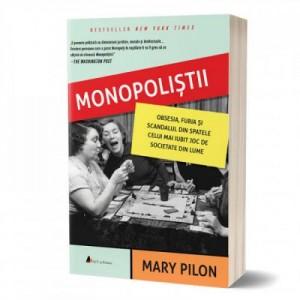 Monopolistii. Obsesia, furia si scandalul din spatele celui mai iubit joc de societate din lume - Mary Pilon