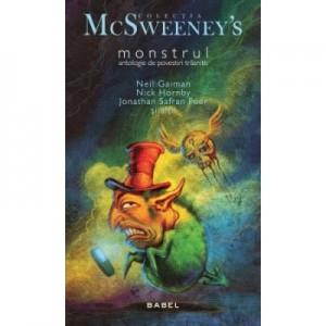 Monstrul. Antologie de povestiri trasnite - Ingrijita de Eli Horowitz si Nick Hornby.