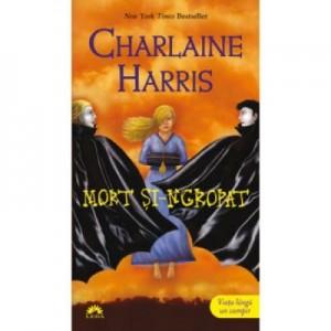 Mort si-ngropat. Vampirii Sudului, volumul 9 - Charlaine Harris