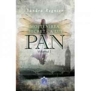 Mostenirea secreta a lui Pan, volumul I - Sandra Regnier
