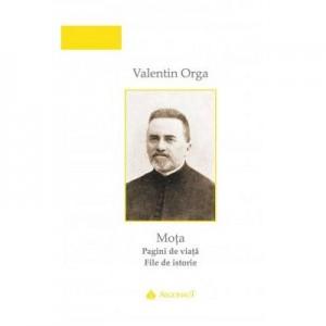 MOTA, pagini de viata, file de istorie - Valentin Org