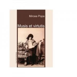 Musis et virtutis - Mircea Popa