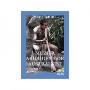 Muzica aborigenilor australieni - Maria Baciu