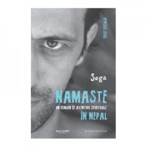 Namaste. Un roman de aventuri spirituale in Nepal - Sega