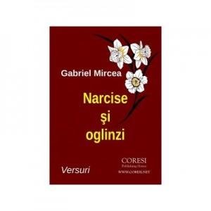 Narcise si oglinzi - Gabriel Mircea