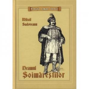 Neamul Soimarestilor - Mihail Sadoveanu ( Editie cartonata )