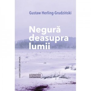 Negura deasupra lumii - Gustaw Herling-Grudzinski