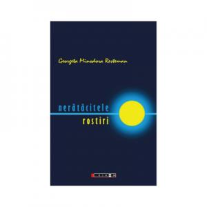 Neratacitele rostiri - Georgeta Minodora Resteman